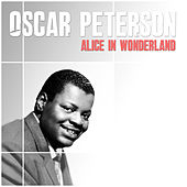 Oscar Peterson: Alice In Wonderland by Oscar Peterson