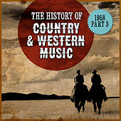 The History Country & Western Music: 1958, Part 3 von Various Artists
