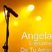 Llename De Tu Amor by Angela
