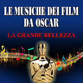 Le musiche dei film da Oscar - La grande bellezza von Various Artists