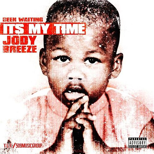 Been Waiting It's My Time by Jody Breeze