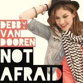 Not Afraid von Debby van Dooren
