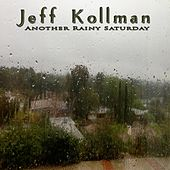 Another Rainy Saturday by Jeff Kollman