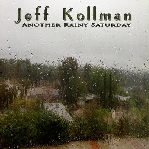 Another Rainy Saturday by Jeff Kollman