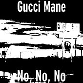 No, No, No de Gucci Mane