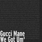 We Got Um' de Gucci Mane