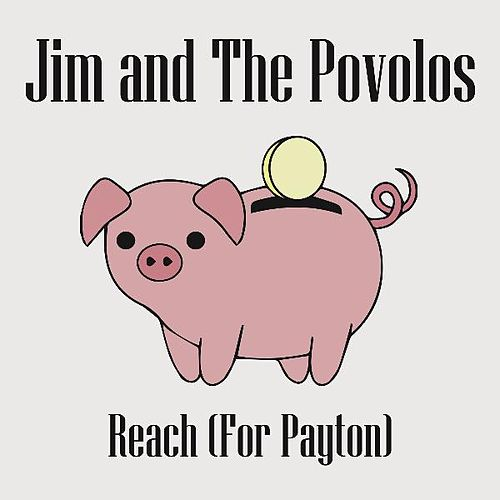 Reach (For Payton) by Jim and The Povolos