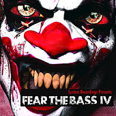 Fear The Bass IV by Various Artists