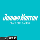 Plaid and Calico by Johnny Horton