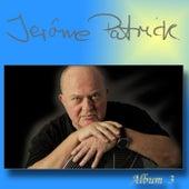 Album 3 von Jérôme Patrick