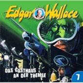 Folge 07: Das Gasthaus an der Themse von Edgar Wallace