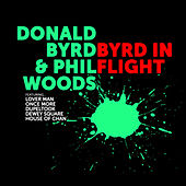 Donald Byrd and Phil Woods:Byrd in Flight de Phil Woods