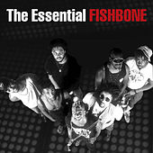 The Essential Fishbone by Fishbone