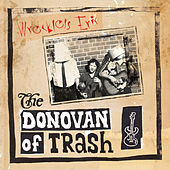 The Donovan of Trash by Wreckless Eric