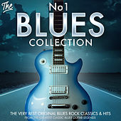 The No.1 Blues Collection - The Very Best Original Blues Rock Classics & Hits from Greatest Classic Blues Guitar Legends by Various Artists