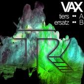 Tiers / Ersatz - Single de Vax