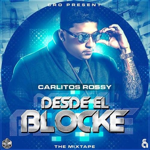 Desde el Blocke (Mixtape) by Carlitos Rossy