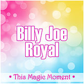 This Magic Moment de Billy Joe Royal
