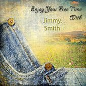 Enjoy Your Free Time With von Jimmy Smith