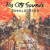 Big City Sounds by Donald Byrd