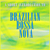 A Short Introduction to Bossa Nova von Various Artists