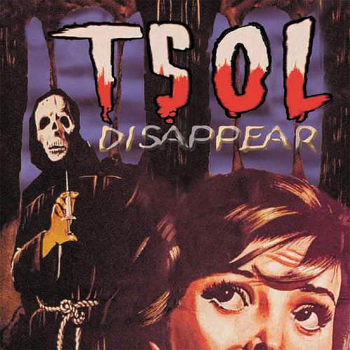 Disappear by T.S.O.L.