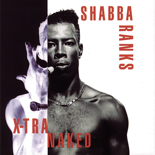 X-Tra Naked by Shabba Ranks
