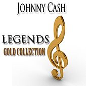 Legends Gold Collection (Remastered) by Johnny Cash