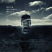 The World Around Me - EP by River Becomes Ocean
