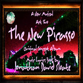 The New Picasso: The Musical (Act Two) [Original Broadway Cast Orchestra Recording] by Jonathan David Sloate
