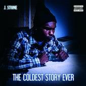 The Coldest Story Ever de J.Stone
