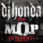 Gun Hold (feat. M.O.P) [Ain't Gonna Change Remix] by DJ Honda