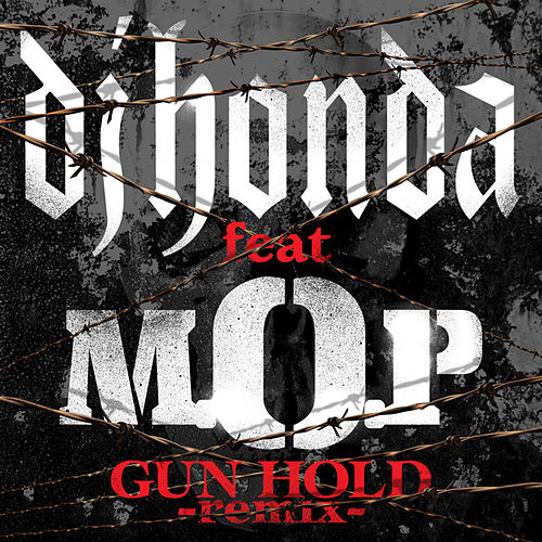 Gun Hold (feat. M.O.P) [Ain't Gonna Change Remix] by DJ Honda