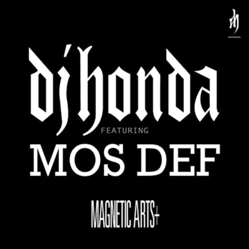 Magnetic Arts + (feat. Mos Def) by DJ Honda