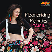 Mesmerising Melodies - Tamil by Various Artists