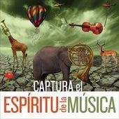 Captura el Espíritu de la Música by Various Artists