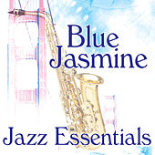 Blue Jasmine - Jazz Essentials by Various Artists