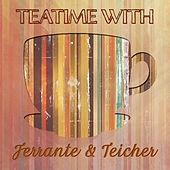 Teatime With by Ferrante and Teicher