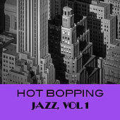 Hot Bopping Jazz, Vol. 1 by Various Artists