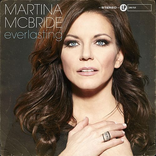 Everlasting by Martina McBride