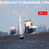 Deutsche Volksmusik Hits - Lieder von Fernweh, Heimat & Meer: Heimweh & Shanty, Vol. 3 by Various Artists