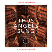 James Bowman - Thus Angels Sung by James Bowman