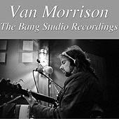 Van Morrison- The Bang Studio Recordings by Van Morrison