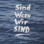 Sind wozu wir sind (Doppel-Single) von Dennis Maaßen