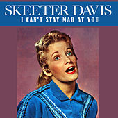 I Can't Stay Mad at You de Skeeter Davis