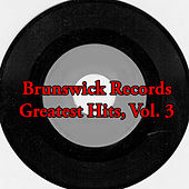 Brunswick Records Greatest Hits, Vol. 3 by Various Artists