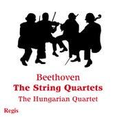 Beethoven: String Quartets by Hungarian Quartet
