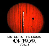 Listen to the Music of 1959, Vol. 3 de Various Artists