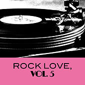 Rock Love, Vol. 5 by Various Artists