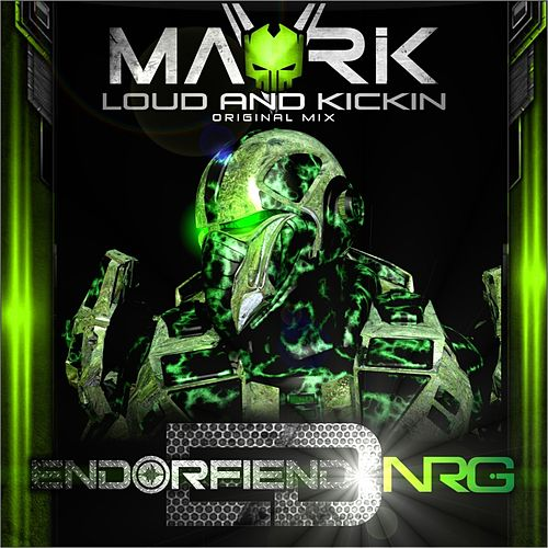 Loud & Kickin by Mavrik